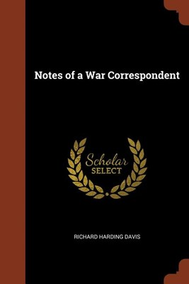 Notes of a War Correspondent