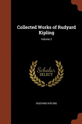 Collected Works of Rudyard Kipling; Volume 2