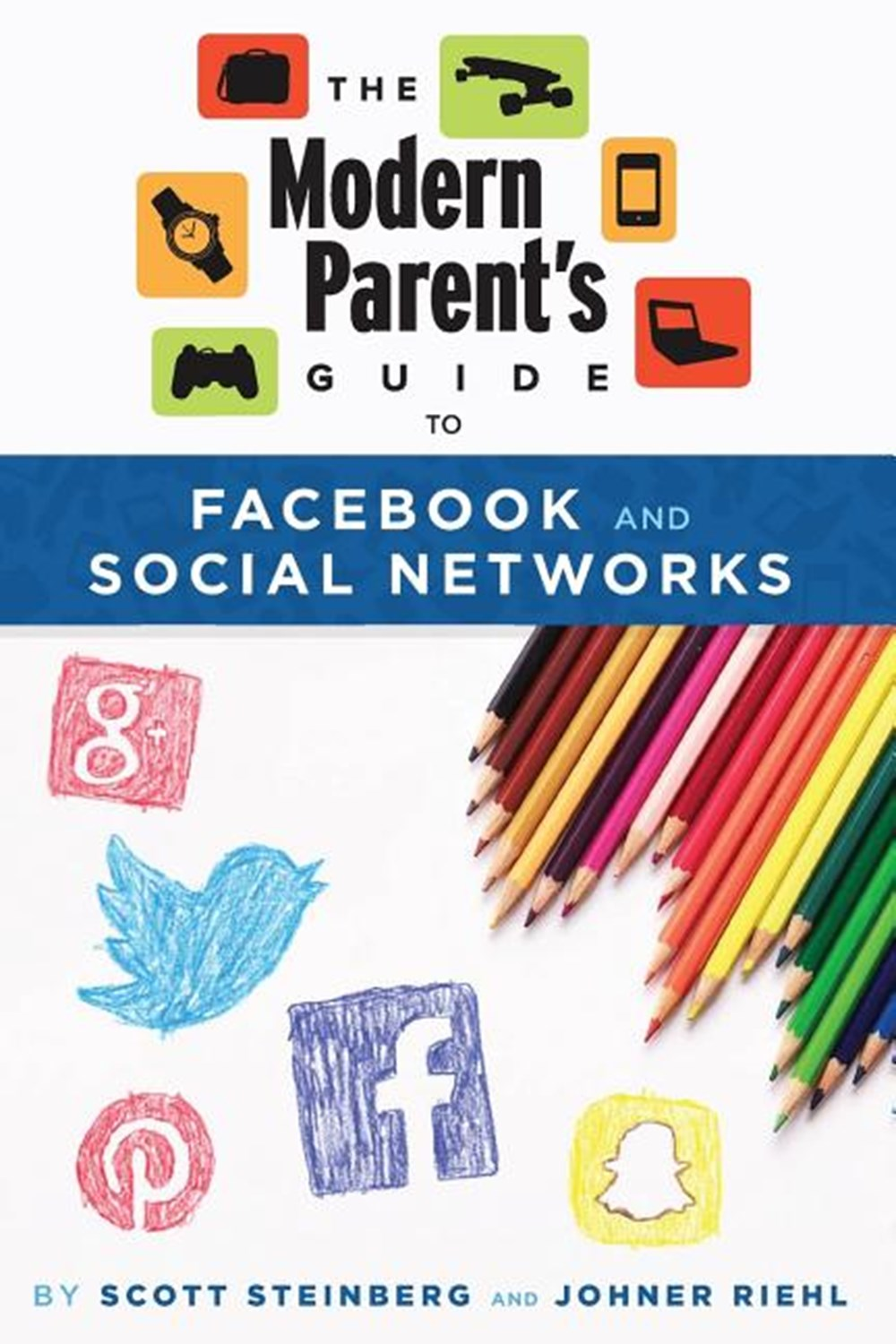 Modern Parent's Guide to Facebook and Social Networks