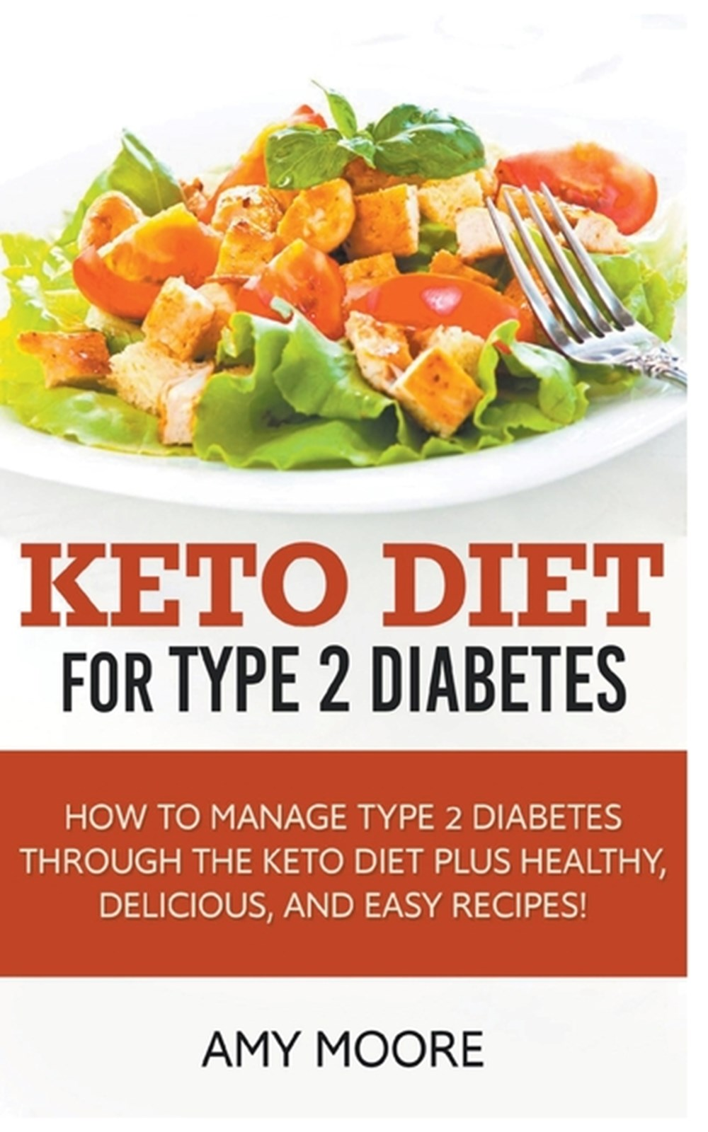 Keto Diet for Type 2 Diabetes, How to Manage Type 2 Diabetes Through the Keto Diet Plus Healthy, Del