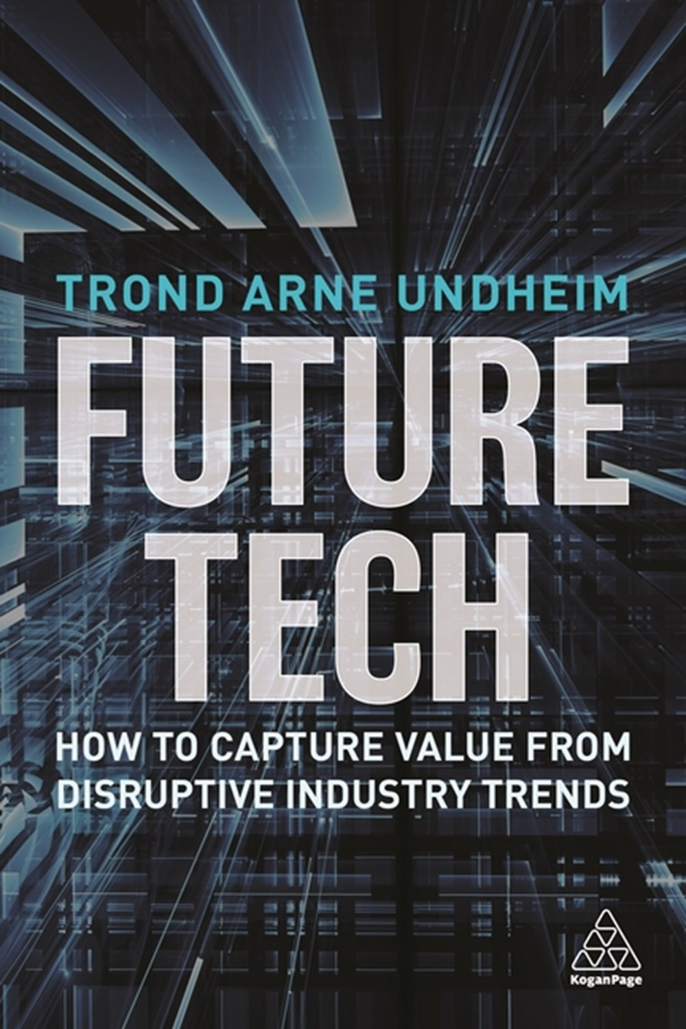 Future Tech How to Capture Value from Disruptive Industry Trends