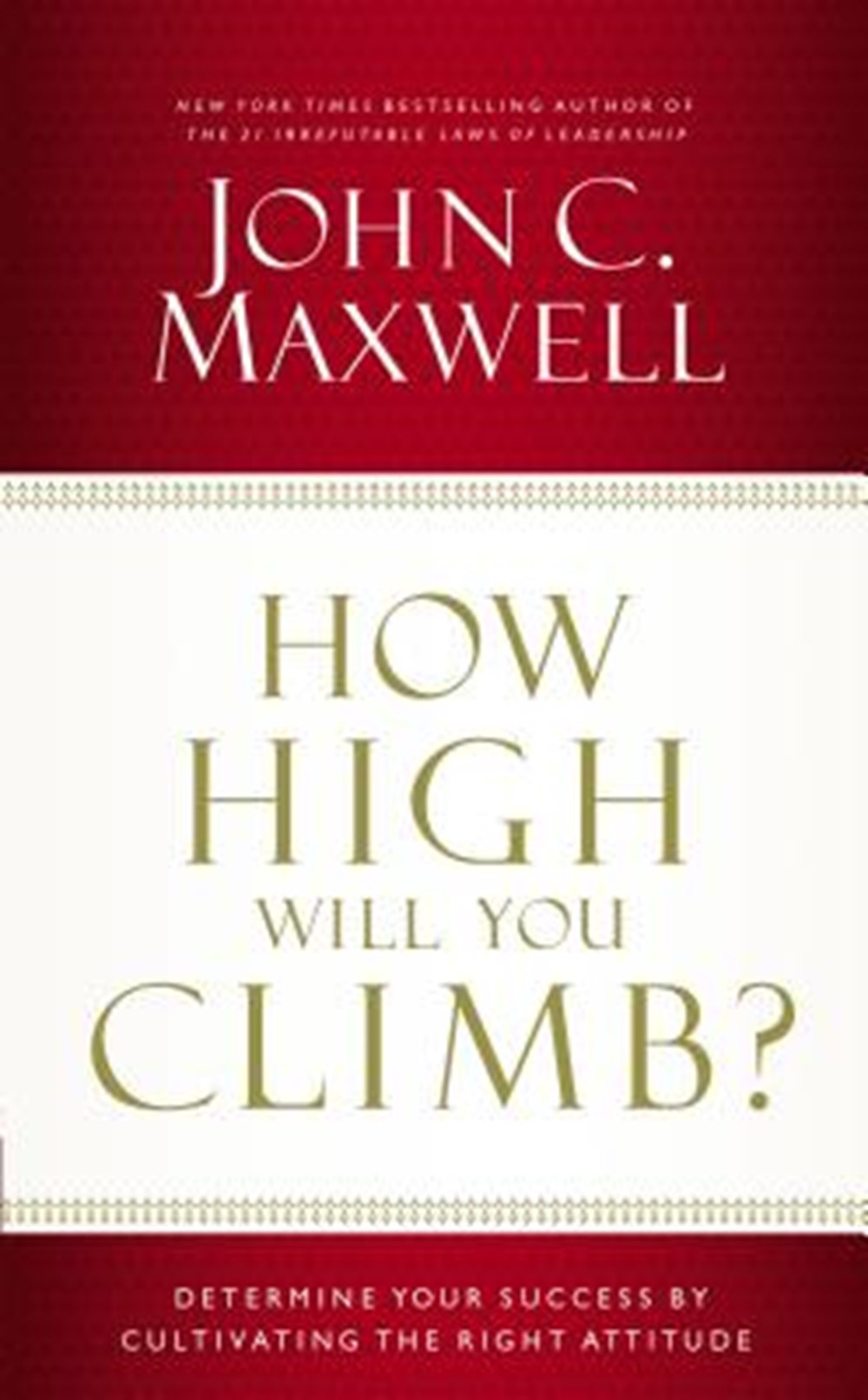 How High Will You Climb? Determine Your Success by Cultivating the Right Attitude