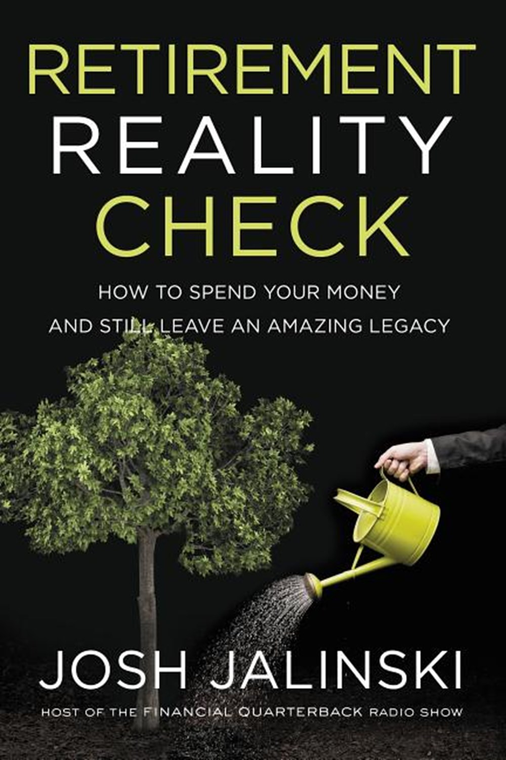 Retirement Reality Check How to Spend Your Money and Still Leave an Amazing Legacy