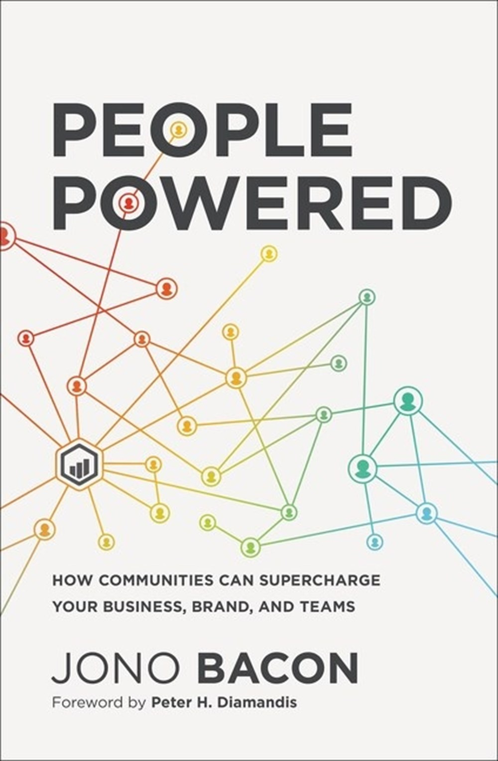 People Powered How Communities Can Supercharge Your Business, Brand, and Teams