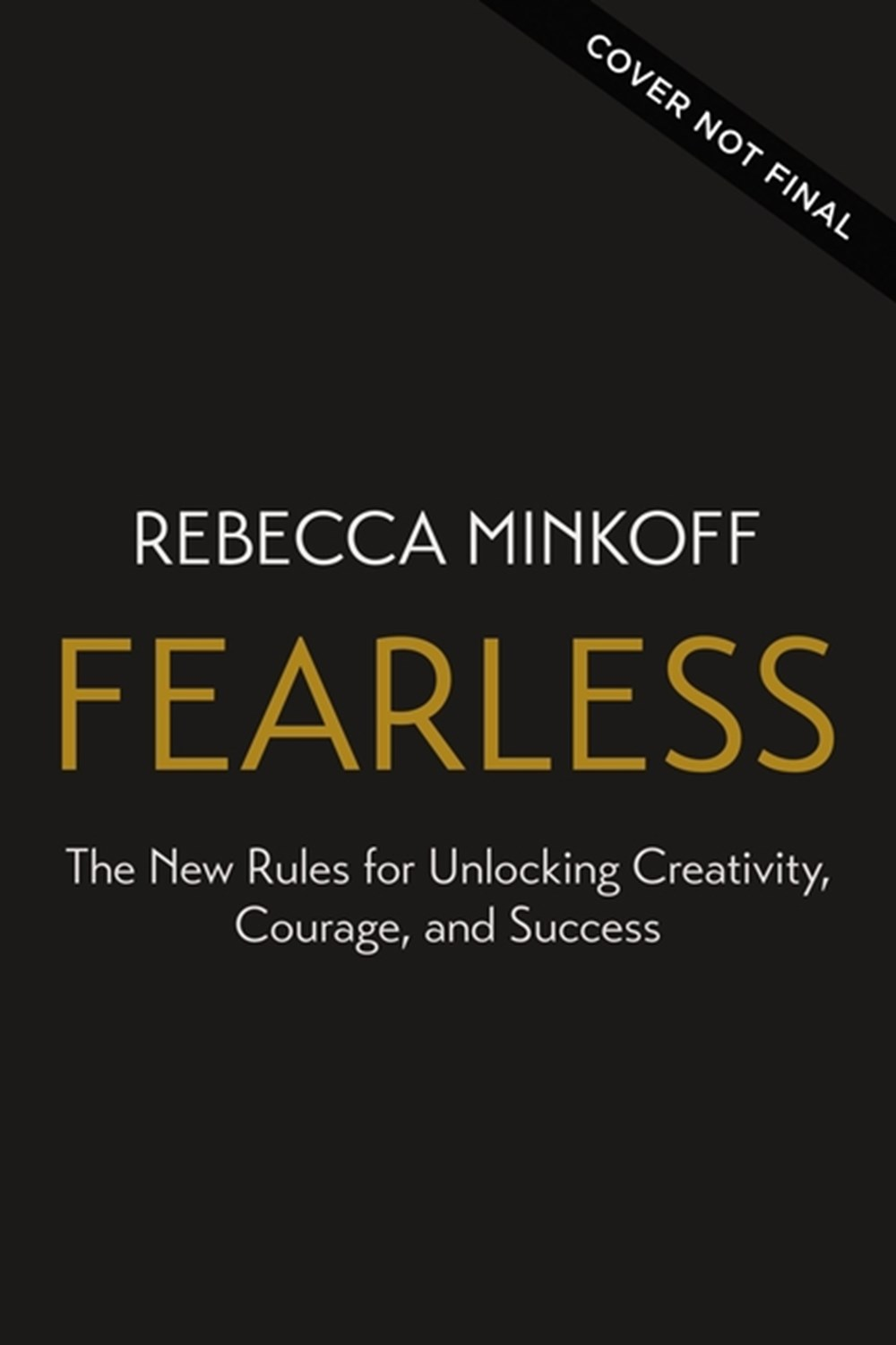 Fearless The New Rules for Unlocking Creativity, Courage, and Success
