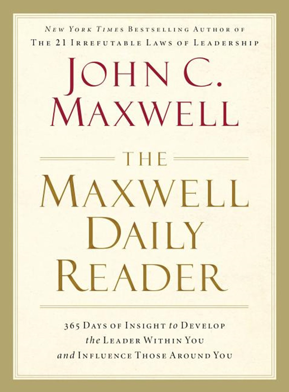 Maxwell Daily Reader 365 Days of Insight to Develop the Leader Within You and Influence Those Around