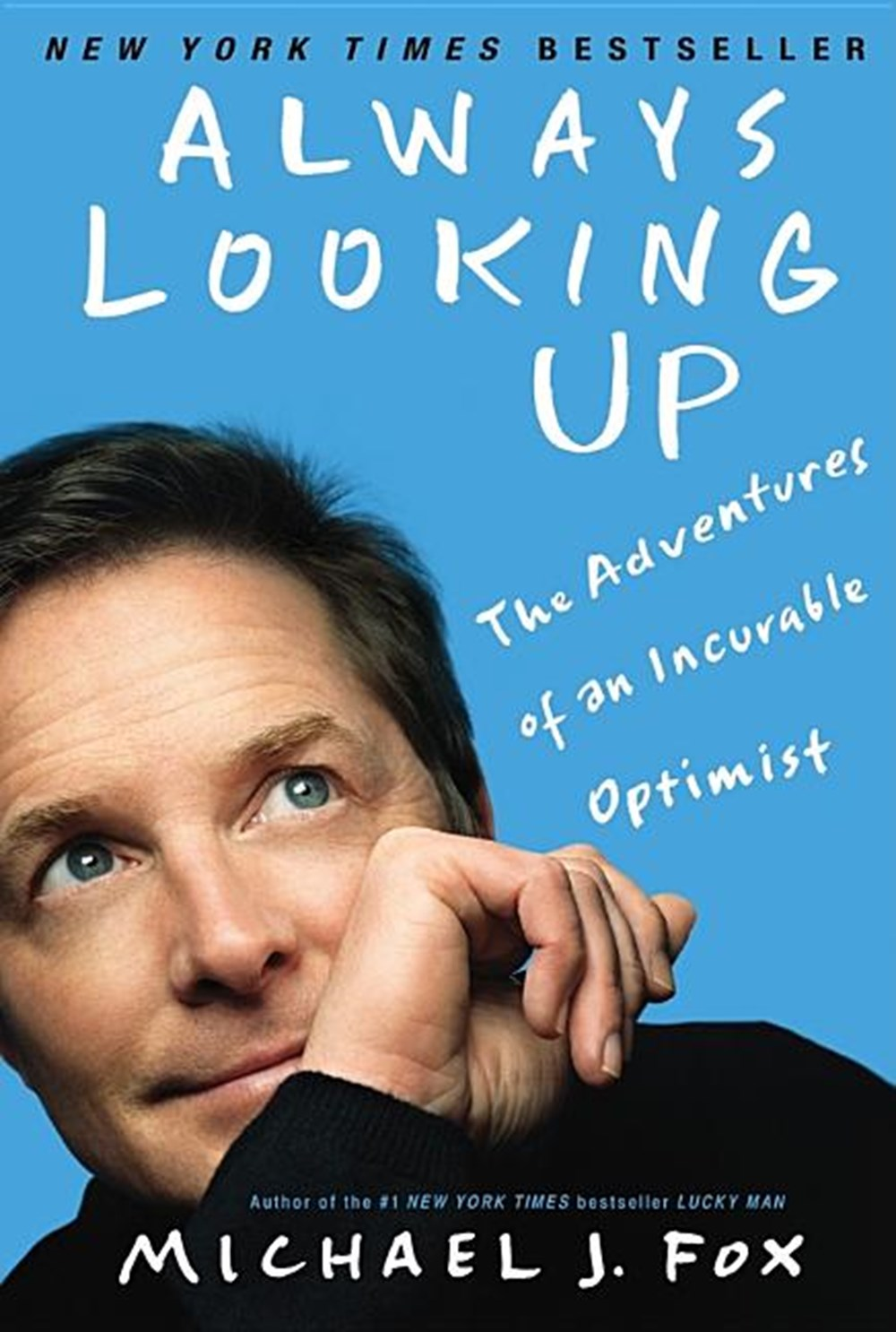 Always Looking Up The Adventures of an Incurable Optimist