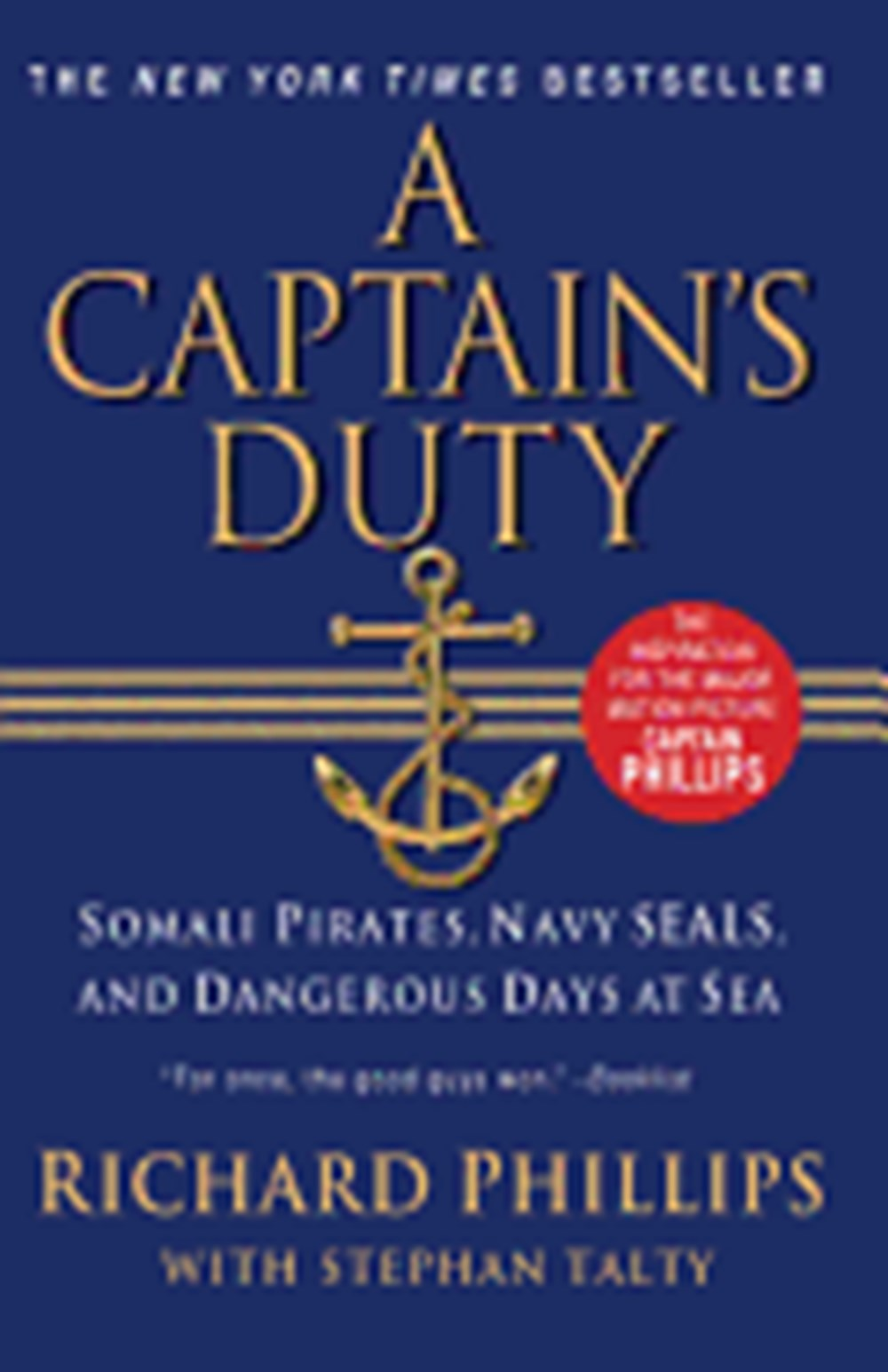 Captain's Duty Somali Pirates, Navy SEALs, and Dangerous Days at Sea