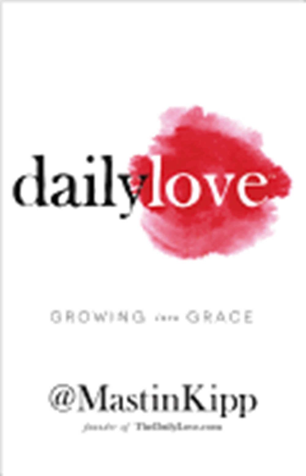 Daily Love Growing Into Grace