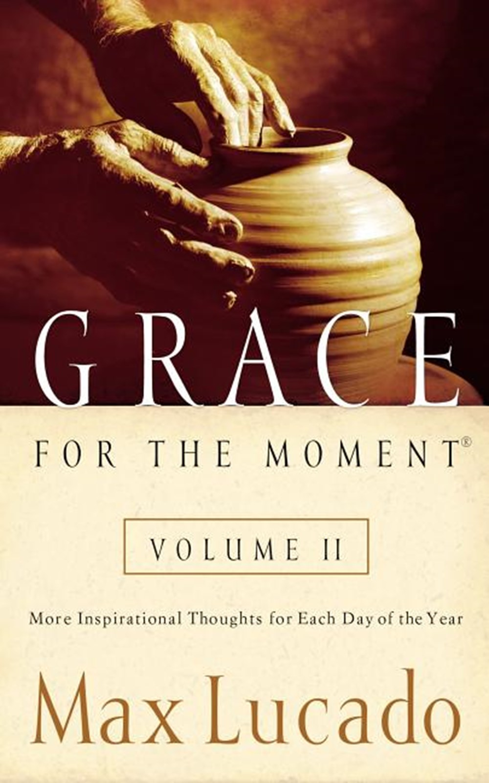 Grace for the Moment, Volume 2 More Inspirational Thoughts for Each Day of the Year