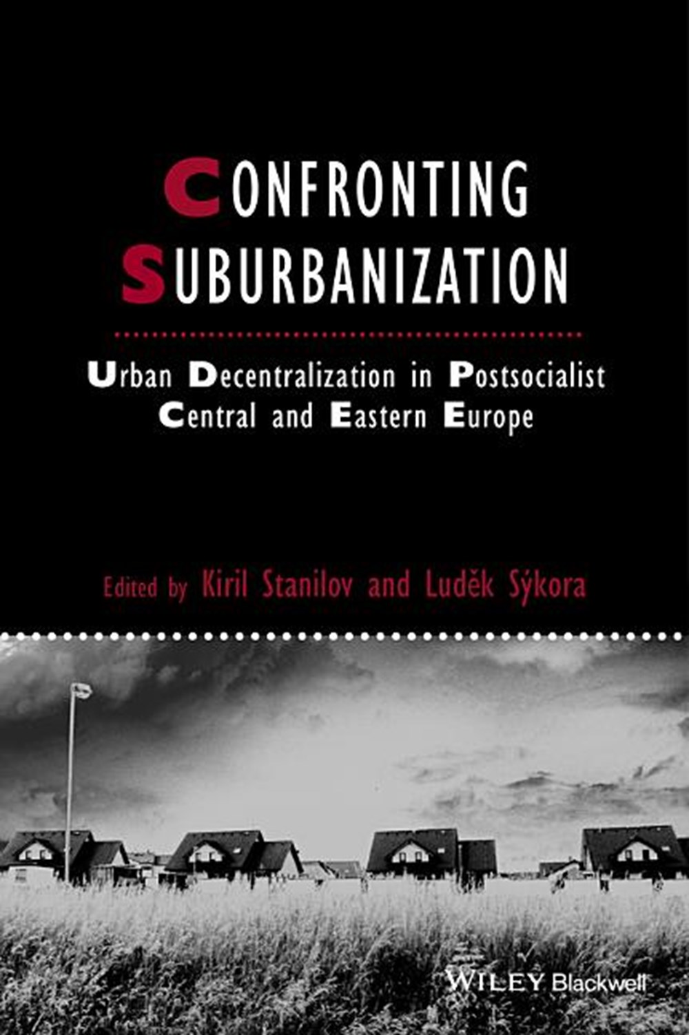 Confronting Suburbanization Urban Decentralization in Postsocialist Central and Eastern Europe