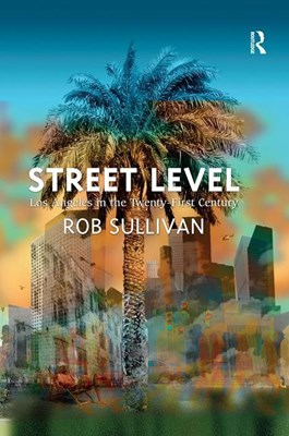Street Level: Los Angeles in the Twenty-First Century