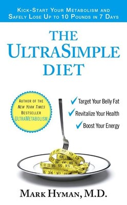 Ultrasimple Diet: Kick-Start Your Metabolism and Safely Lose Up to 10 Pounds in 7 Days