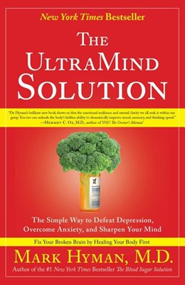 UltraMind Solution: The Simple Way to Defeat Depression, Overcome Anxiety, and Sharpen Your Mind