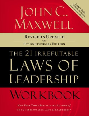 21 Irrefutable Laws of Leadership: Follow Them and People Will Follow You (Anniversary)
