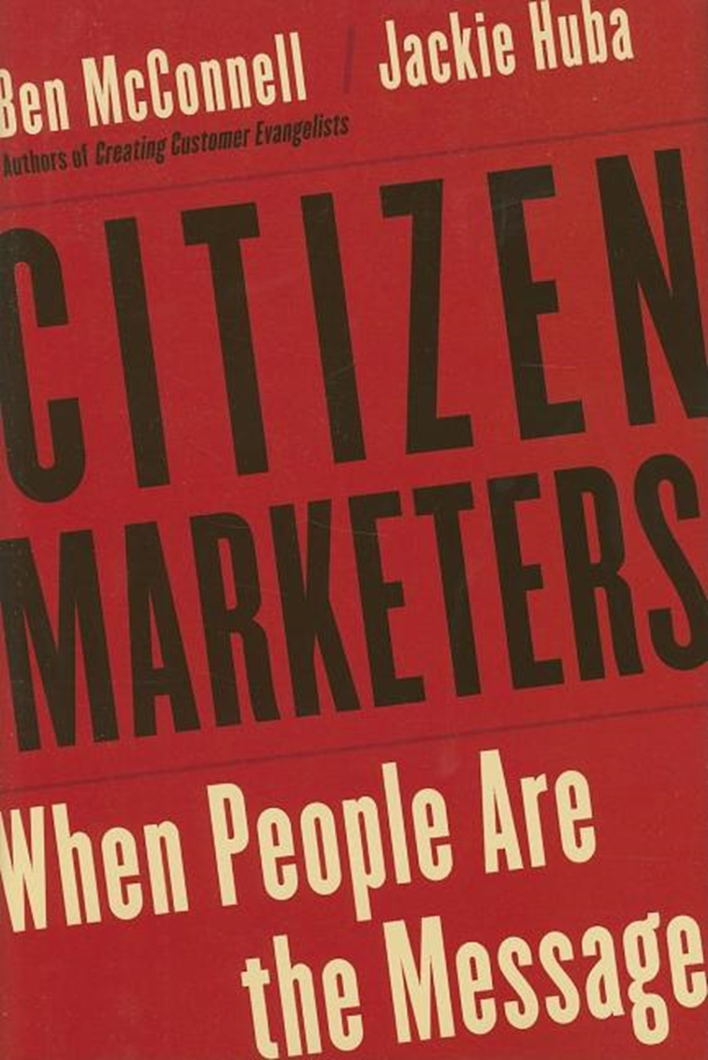 Citizen Marketers When People Are the Message