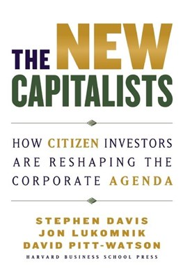 New Capitalists: How Citizen Investors Are Reshaping the Corporate Agenda