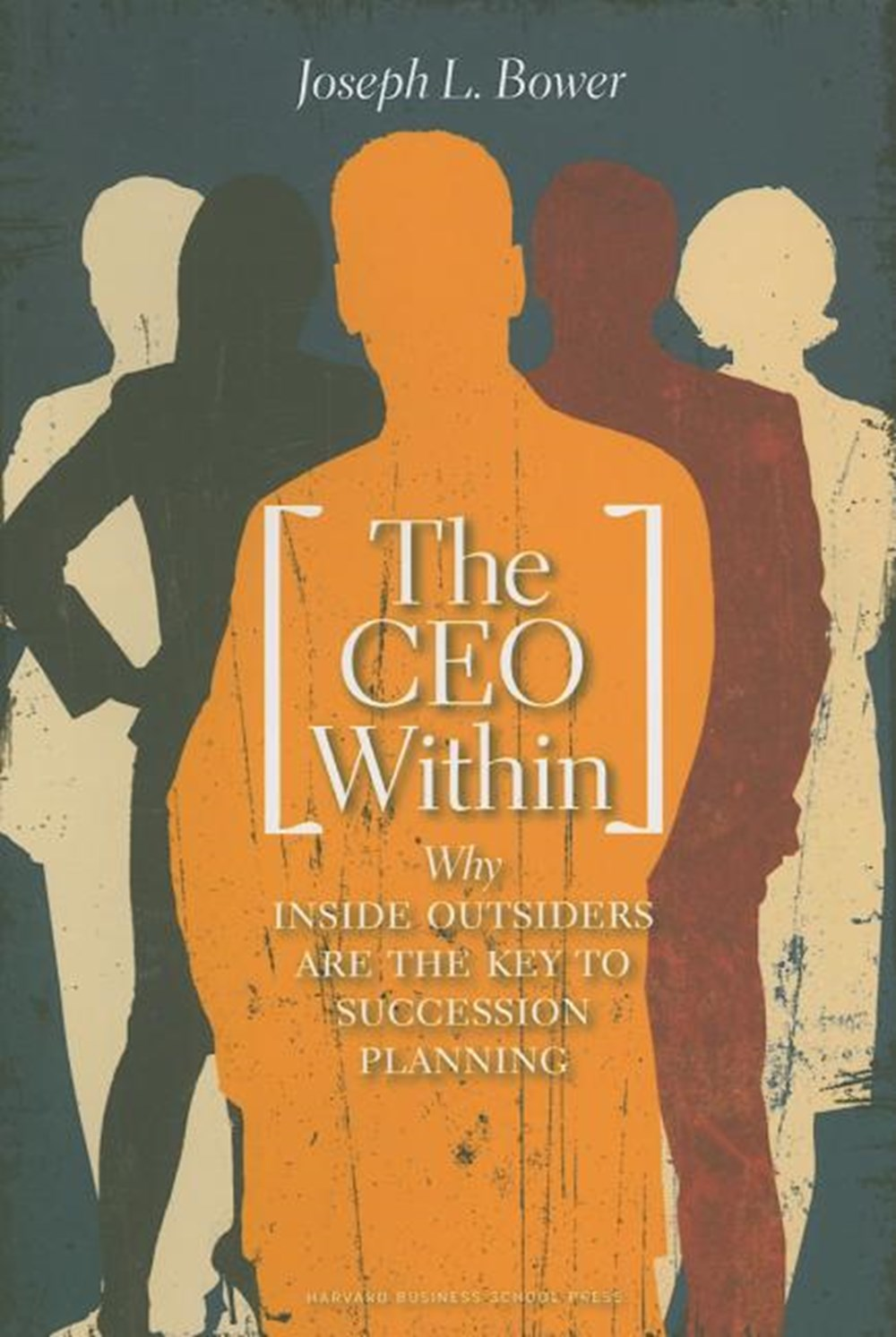 CEO Within Why Inside Outsiders Are the Key to Succession