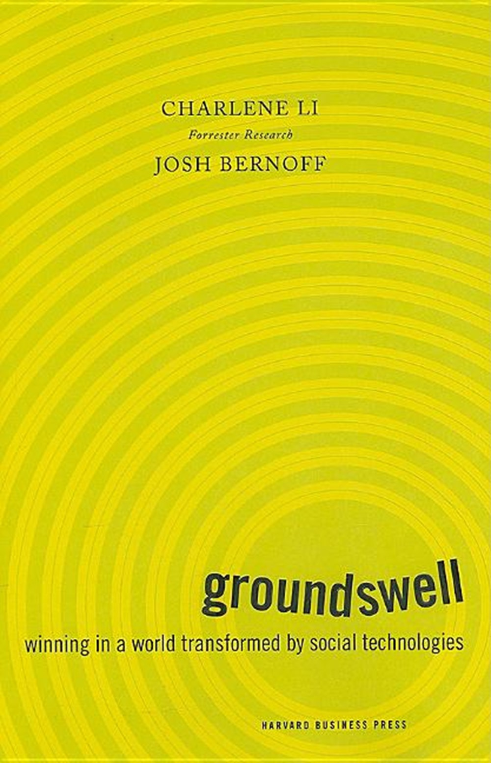 Groundswell Winning in a World Transformed by Social Technologies (Expanded, Revised)