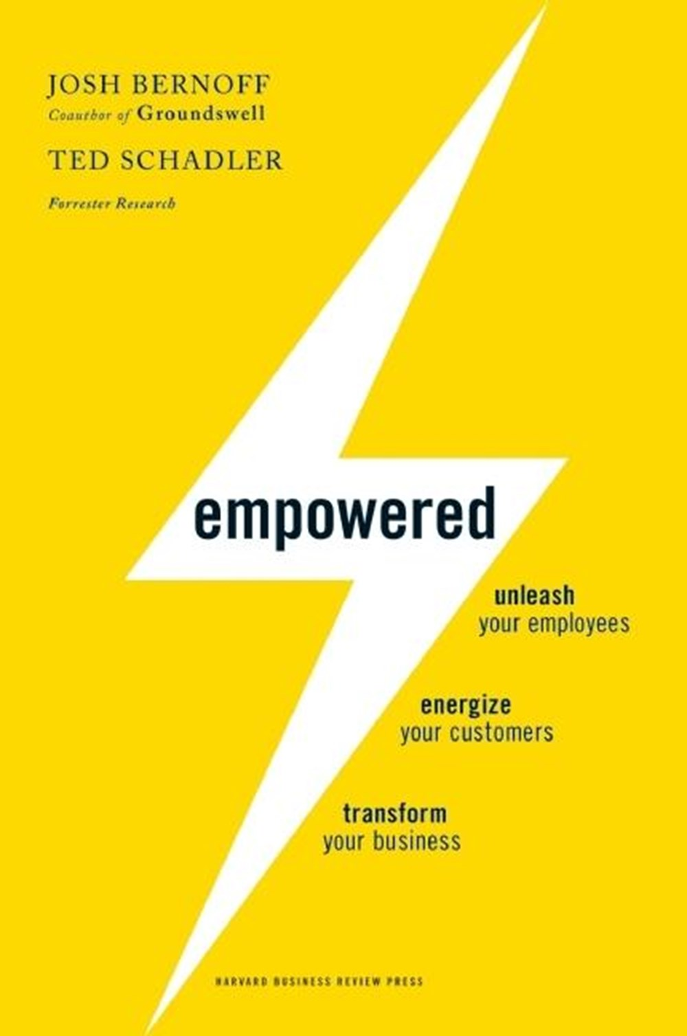 Empowered Unleash Your Employees, Energize Your Customers, and Transform Your Business