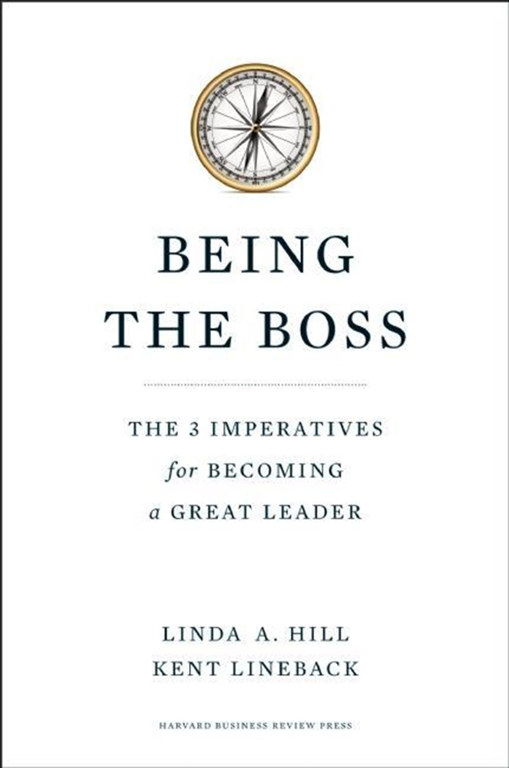 Being the Boss The 3 Imperatives for Becoming a Great Leader