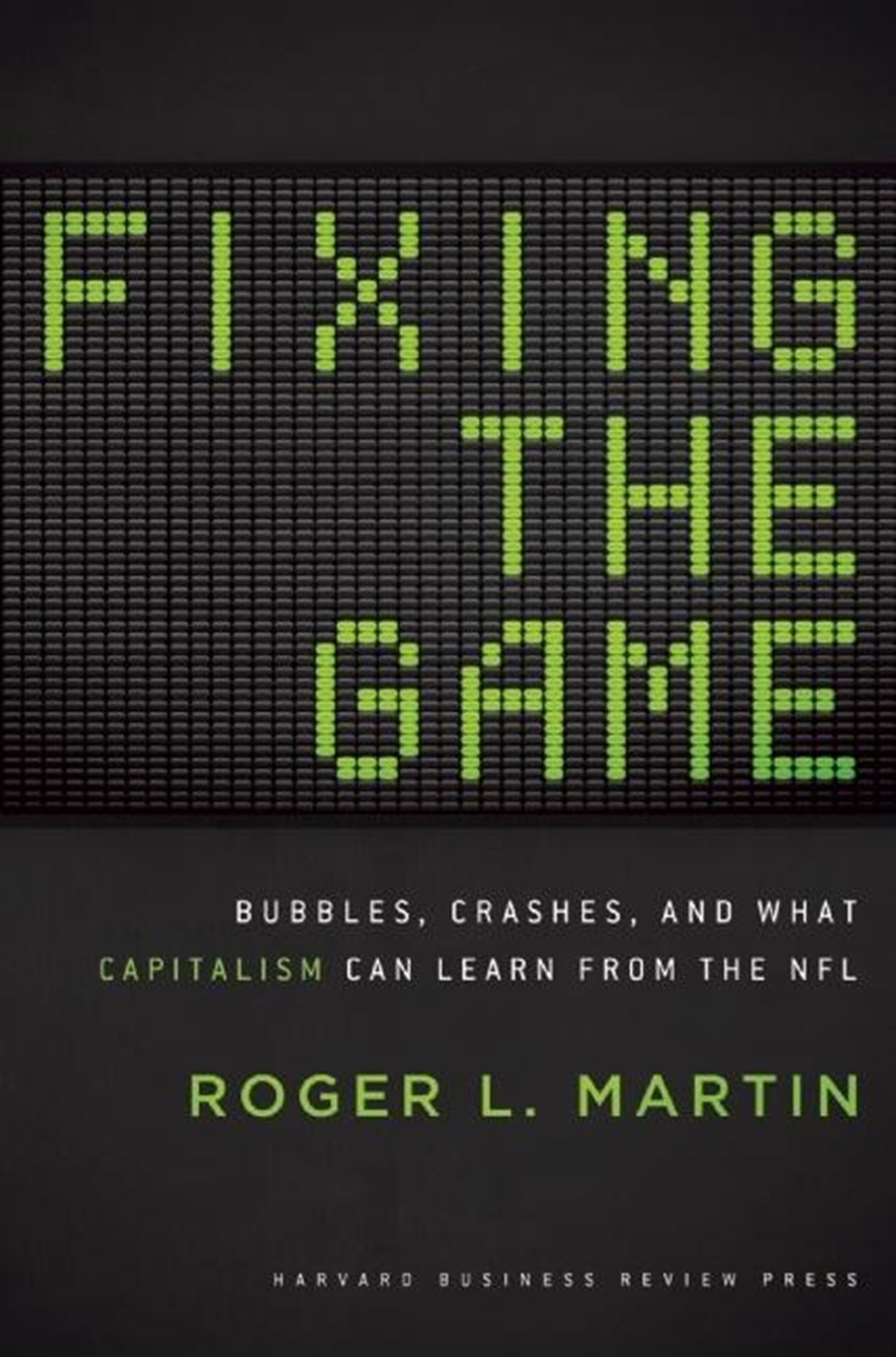 Fixing the Game Bubbles, Crashes, and What Capitalism Can Learn from the NFL