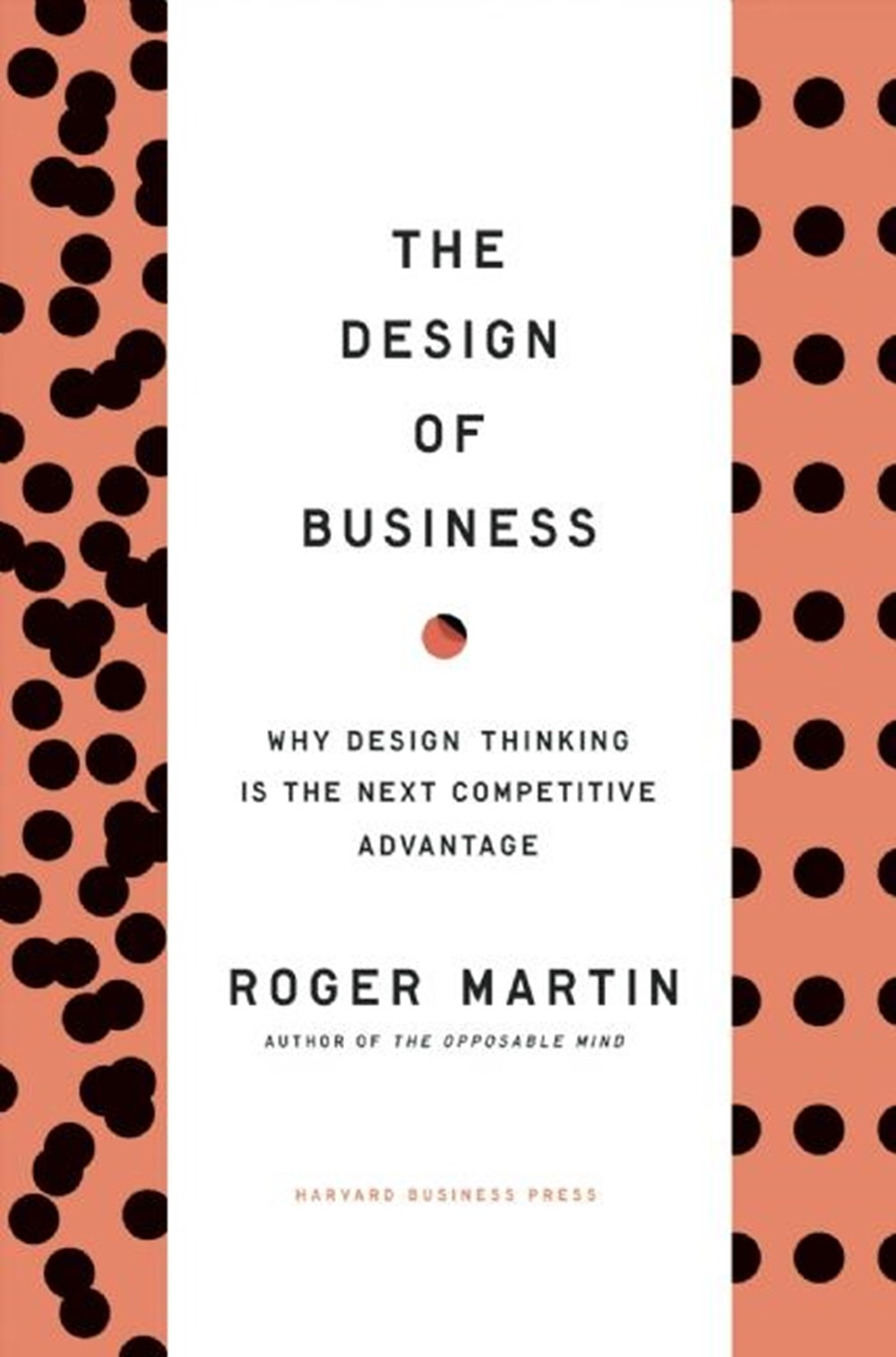 Design of Business Why Design Thinking Is the Next Competitive Advantage