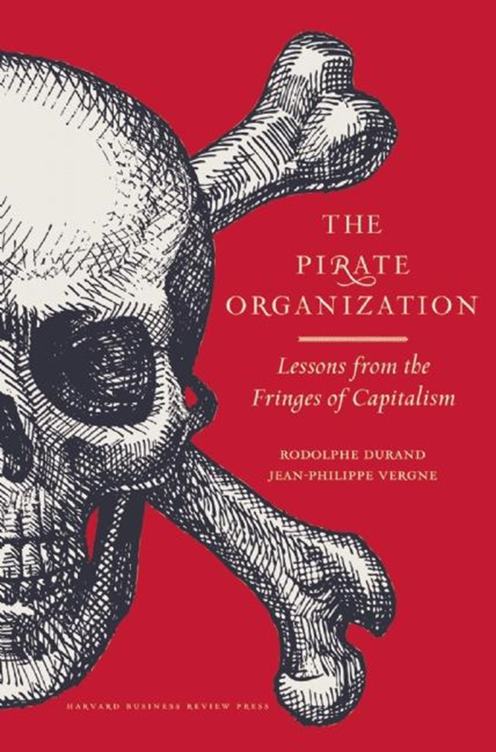 Pirate Organization Lessons from the Fringes of Capitalism