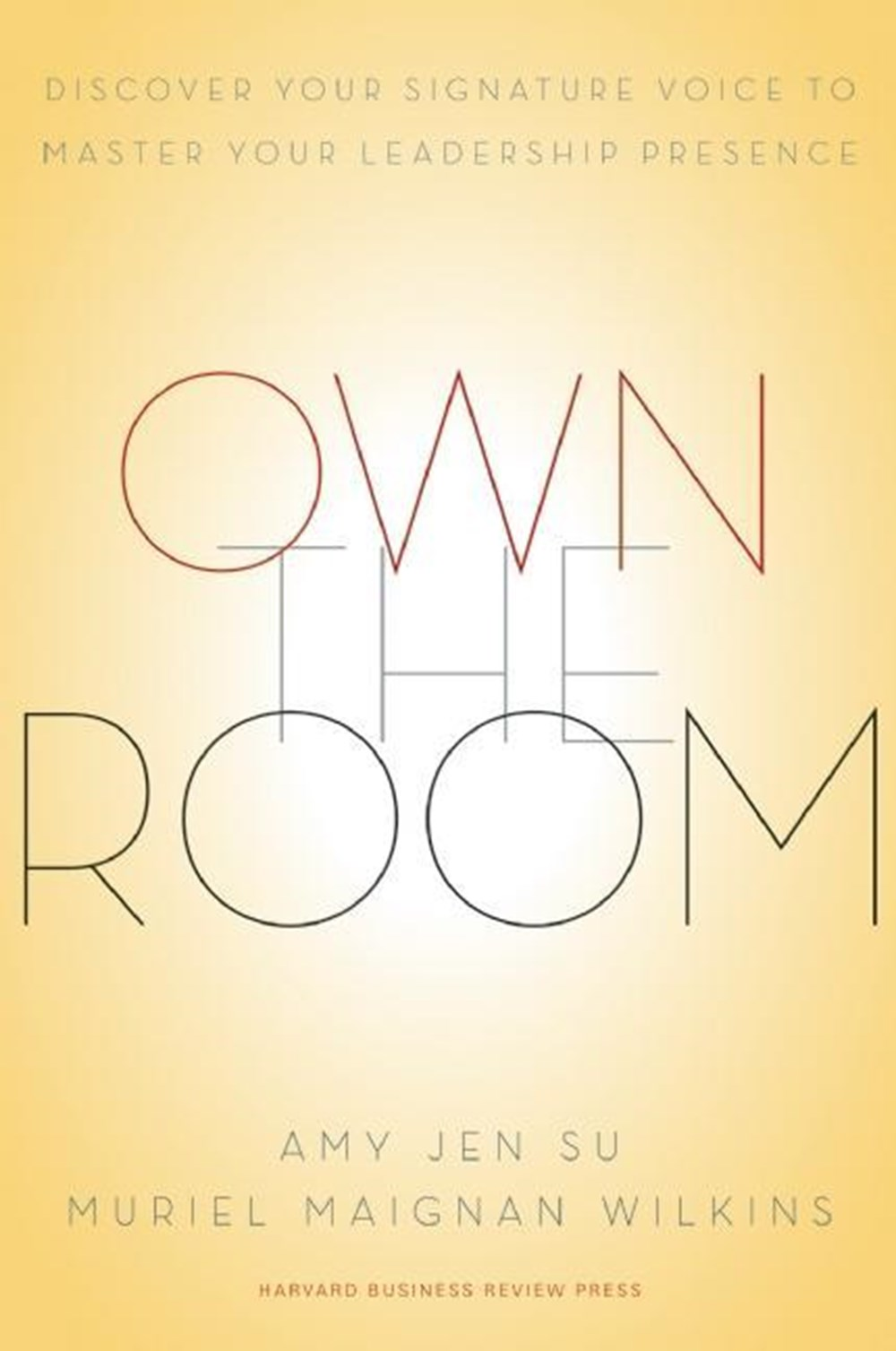 Own the Room Discover Your Signature Voice to Master Your Leadership Presence