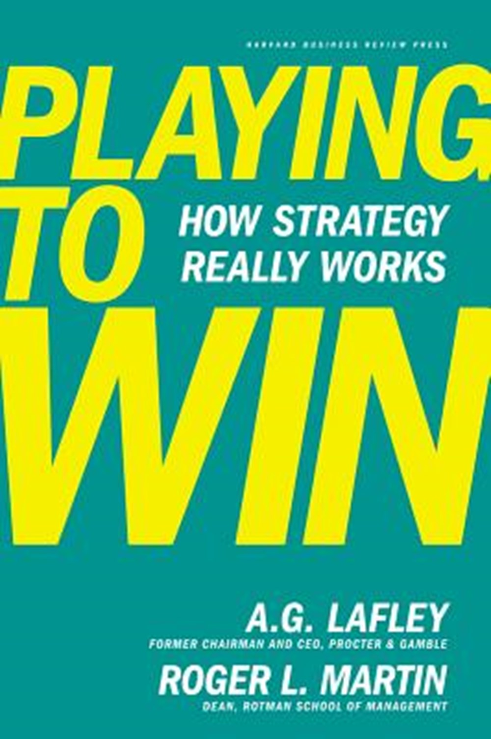 Playing to Win How Strategy Really Works