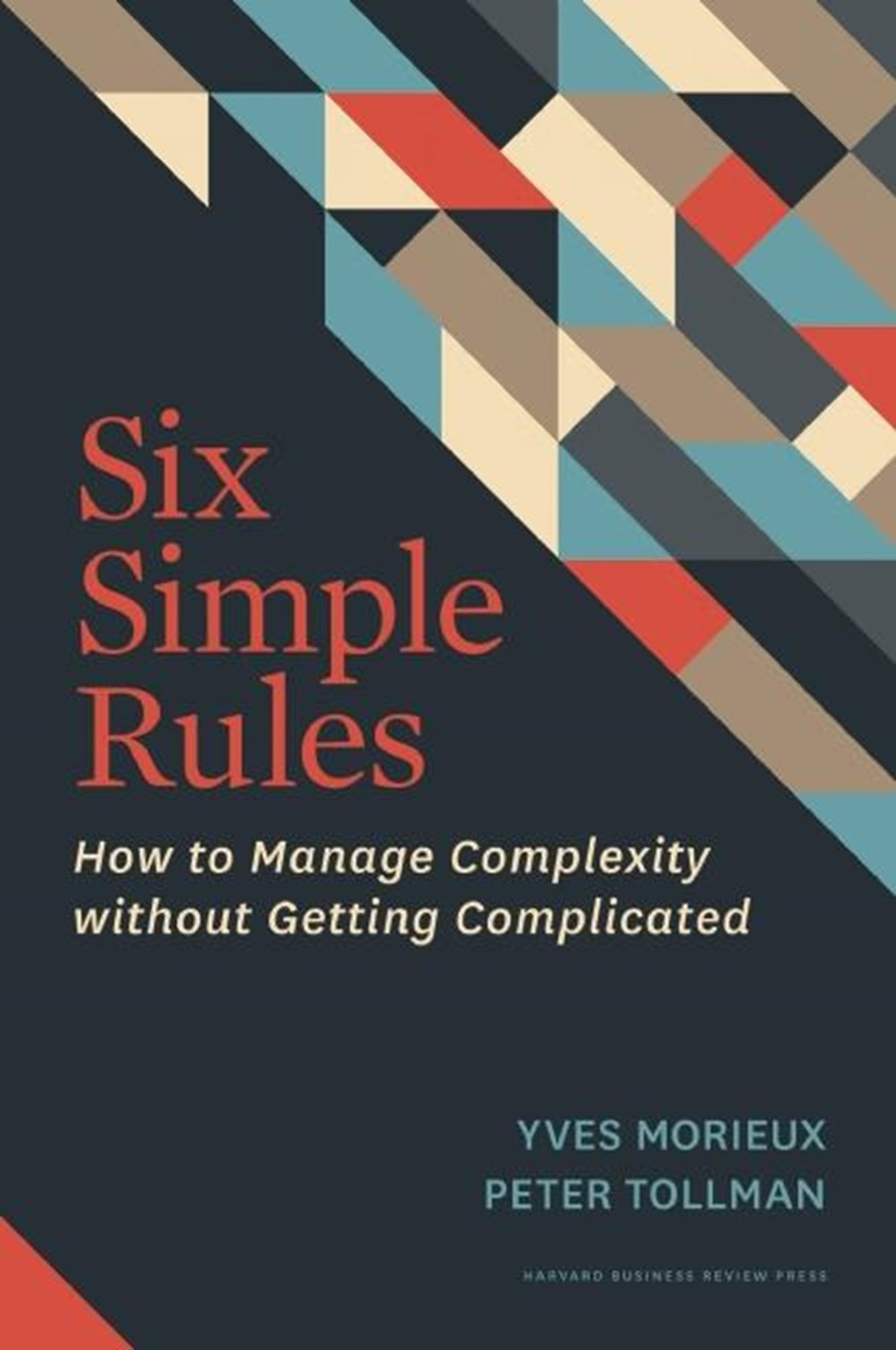 Six Simple Rules How to Manage Complexity Without Getting Complicated