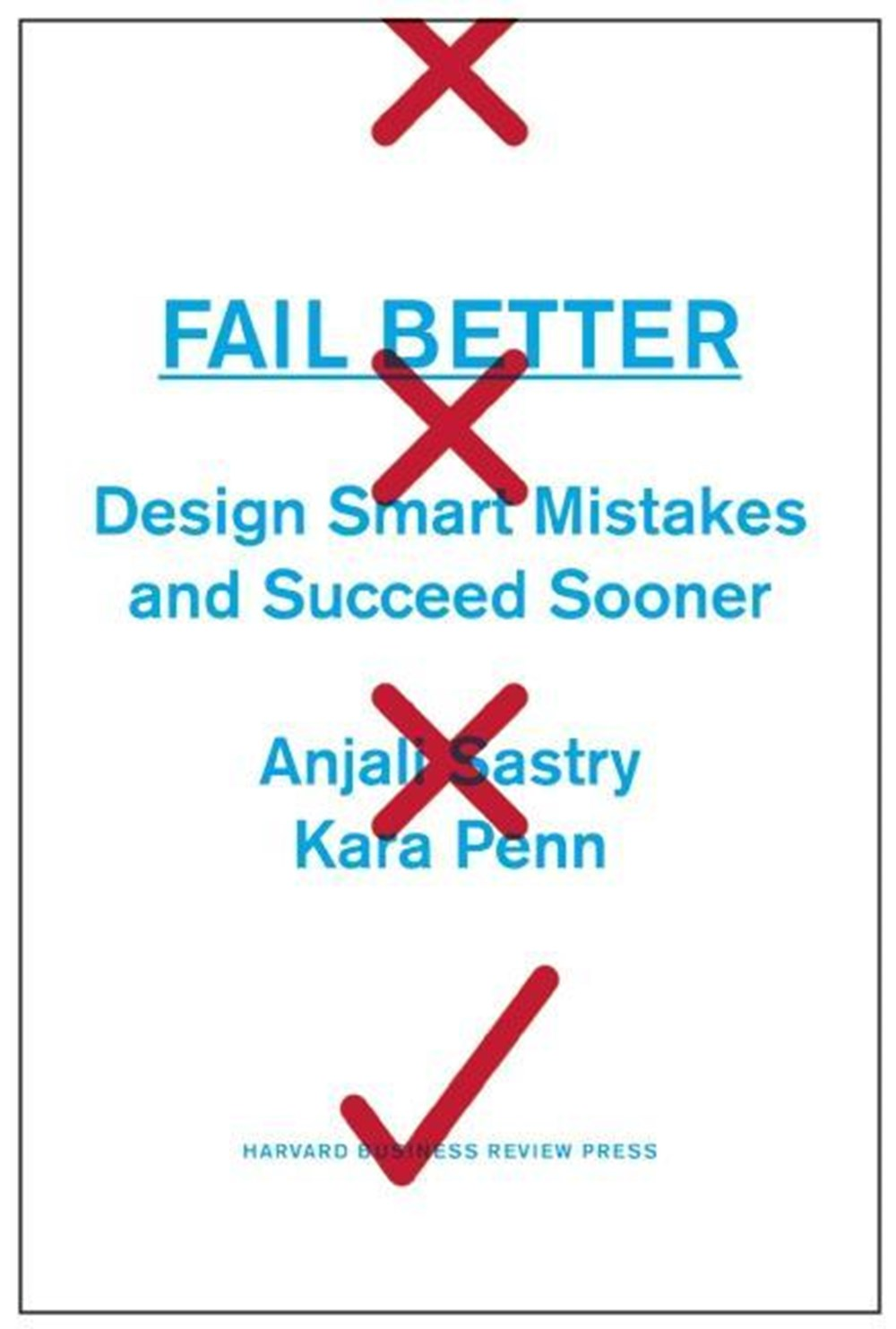 Fail Better Design Smart Mistakes and Succeed Sooner