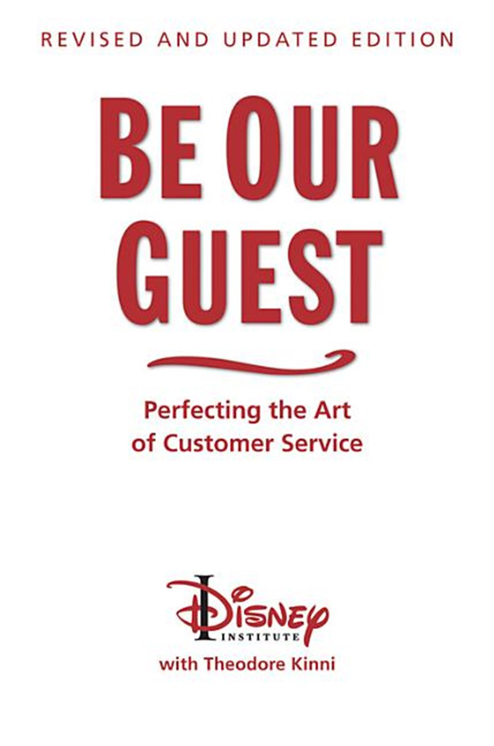 Be Our Guest (10th Anniversary Updated Edition) Perfecting the Art of Customer Service (Revised, Upd