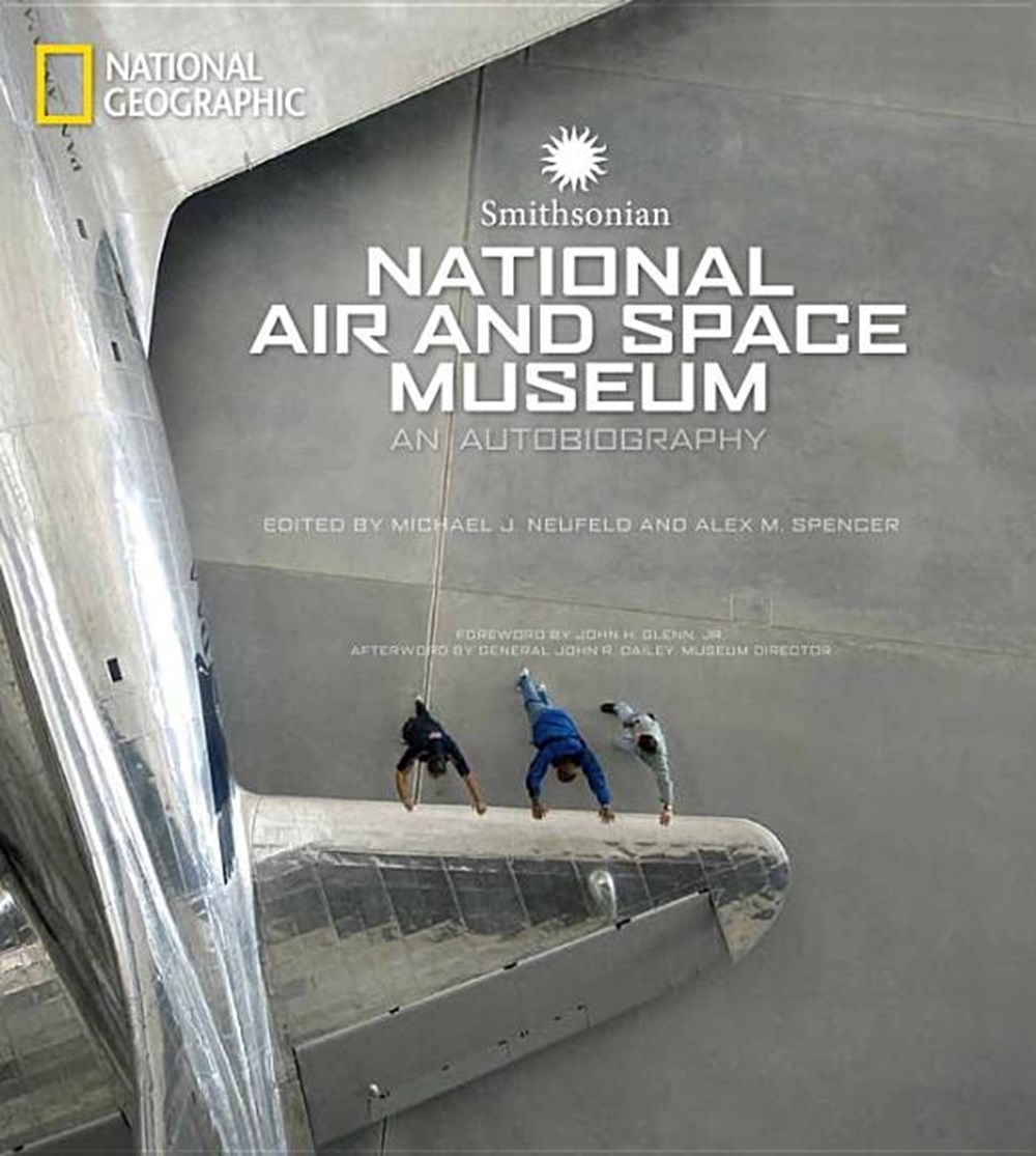Smithsonian National Air and Space Museum An Autobiography