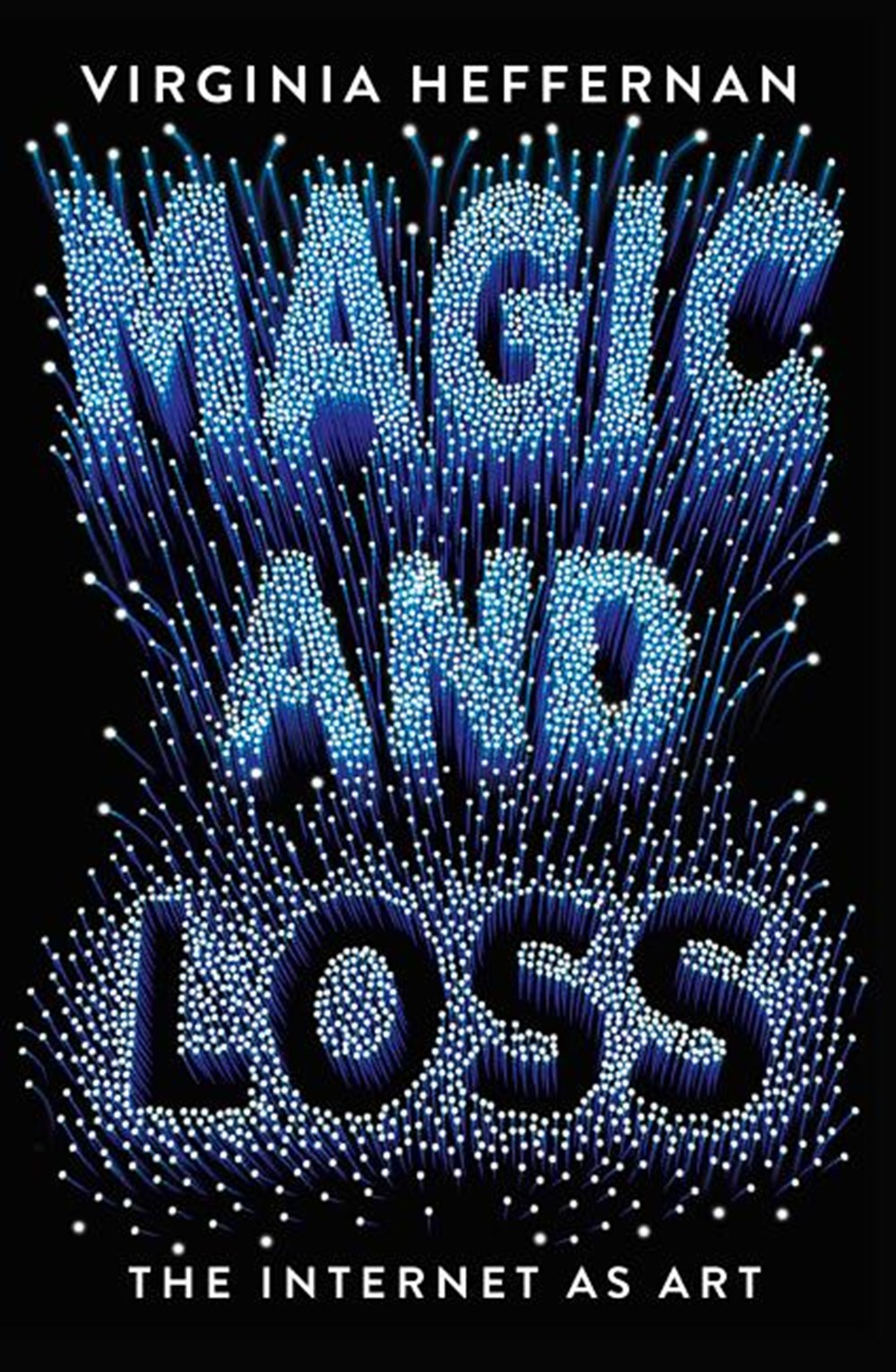 Magic and Loss The Internet as Art
