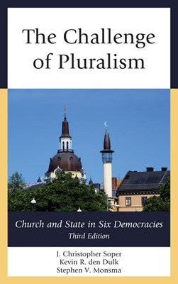 The Challenge of Pluralism: Church and State in Six Democracies, Third Edition