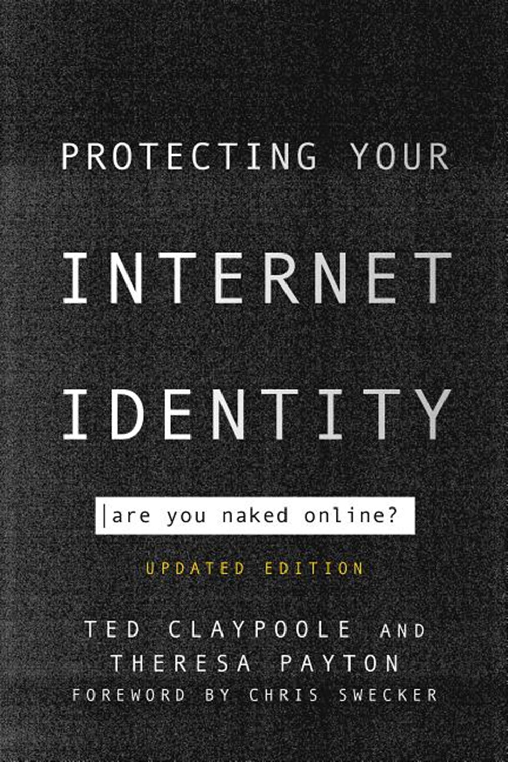 Protecting Your Internet Identity Are You Naked Online?