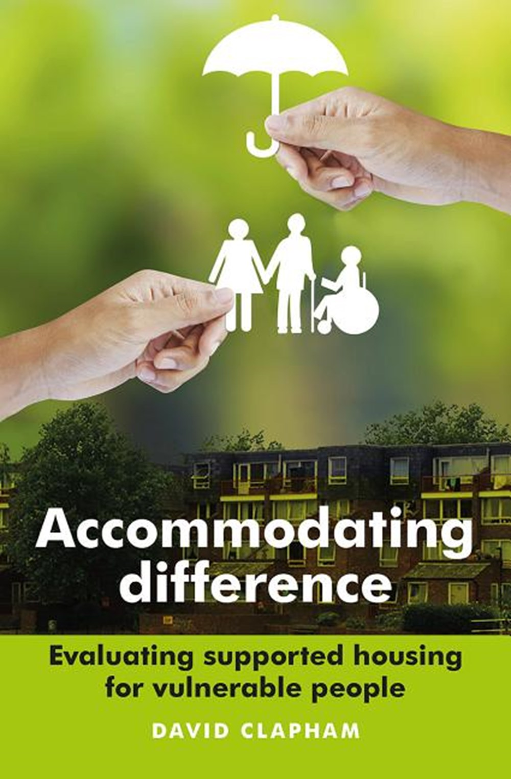 Accommodating Difference Evaluating Supported Housing for Vulnerable People