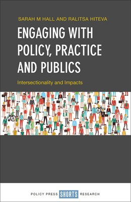 Engaging with Policy, Practice and Publics: Intersectionality and Impacts