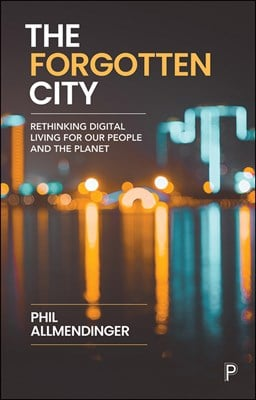 The Forgotten City: Rethinking Digital Living for Our People and the Planet
