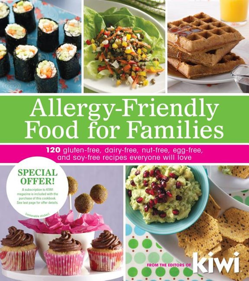 Allergy-Friendly Food for Families 120 Gluten-Free, Dairy-Free, Nut-Free, Egg-Free, and Soy-Free Rec