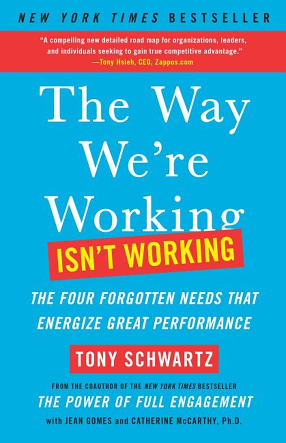 Way We're Working Isn't Working The Four Forgotten Needs That Energize Great Performance