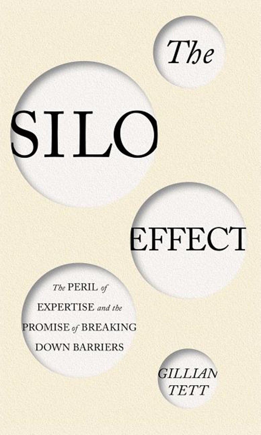 Silo Effect The Peril of Expertise and the Promise of Breaking Down Barriers