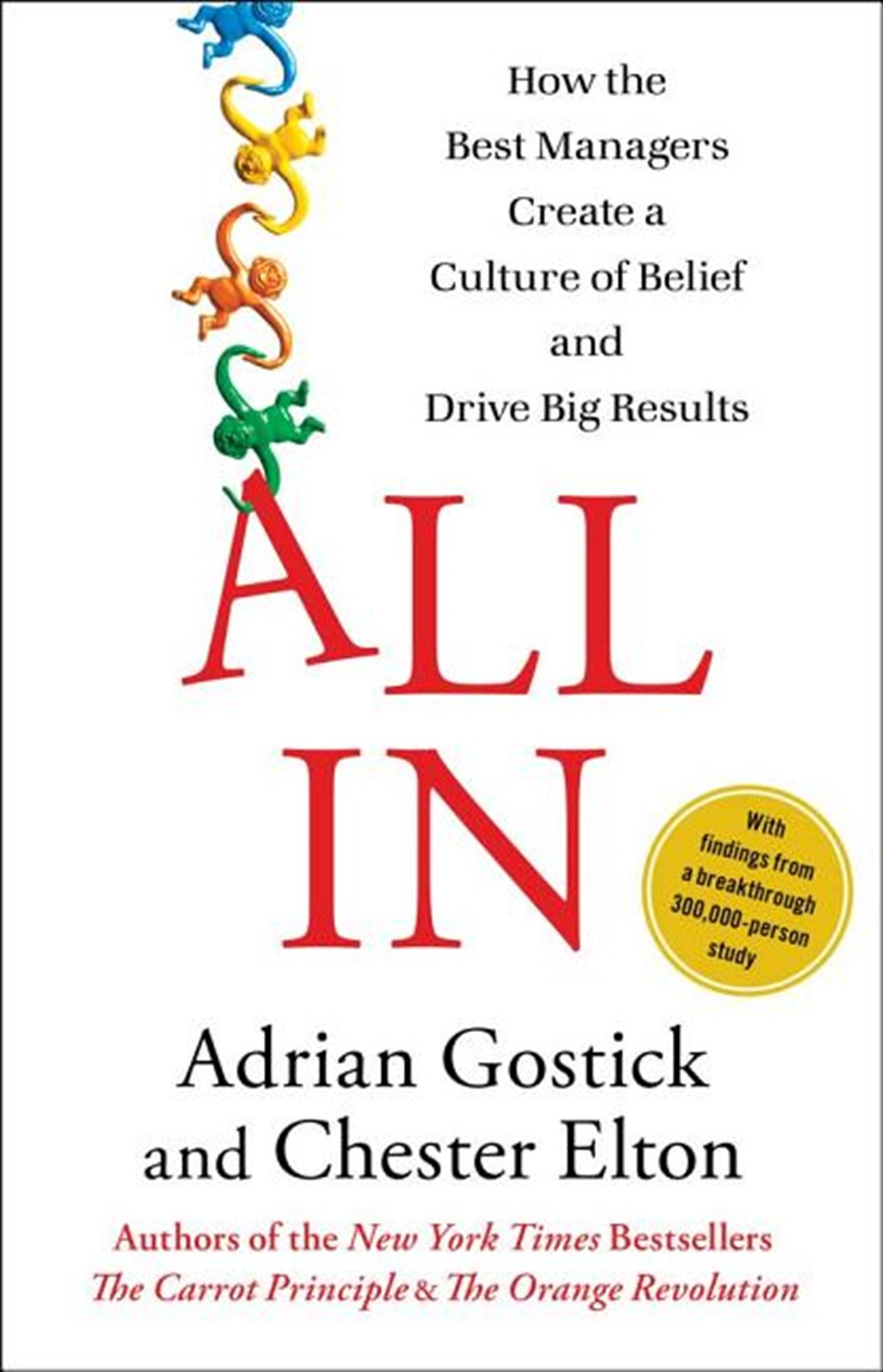 All in How the Best Managers Create a Culture of Belief and Drive Big Results