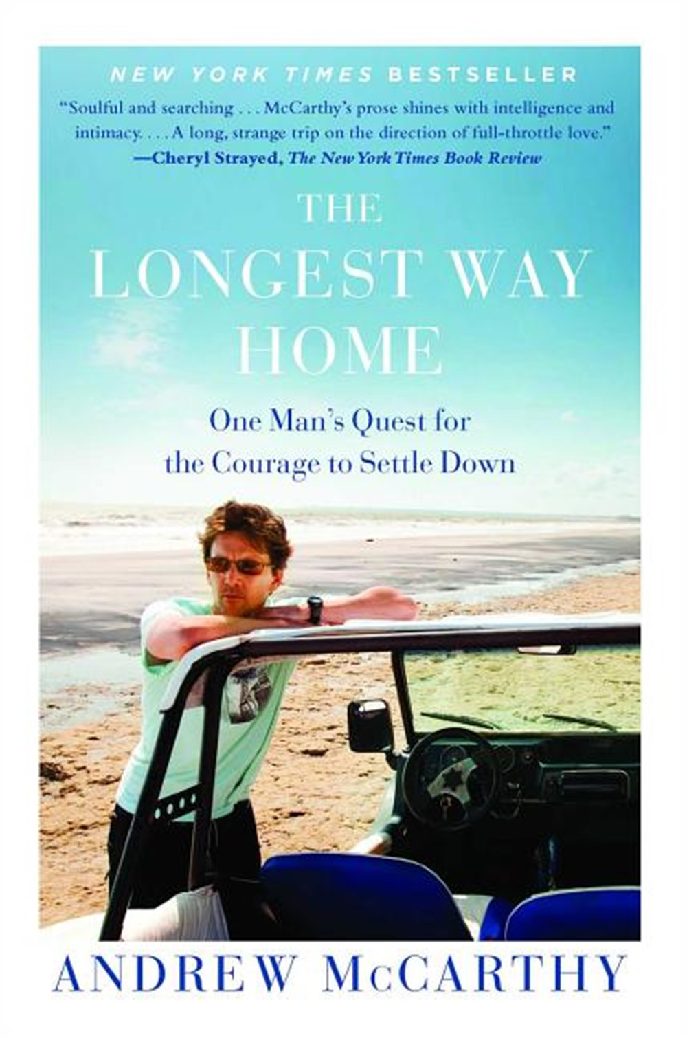 Longest Way Home One Man's Quest for the Courage to Settle Down