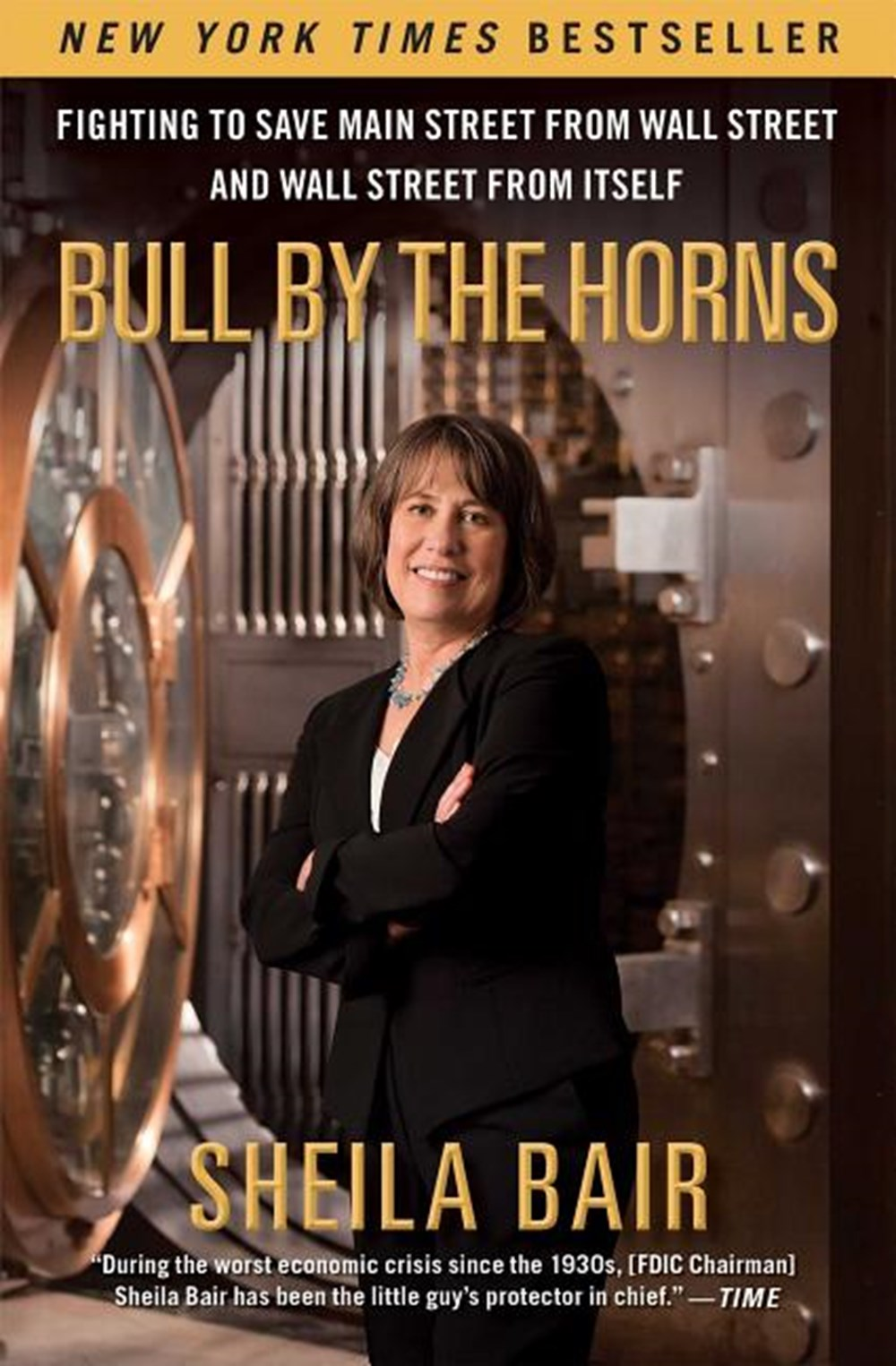 Bull by the Horns Fighting to Save Main Street from Wall Street and Wall Street from Itself