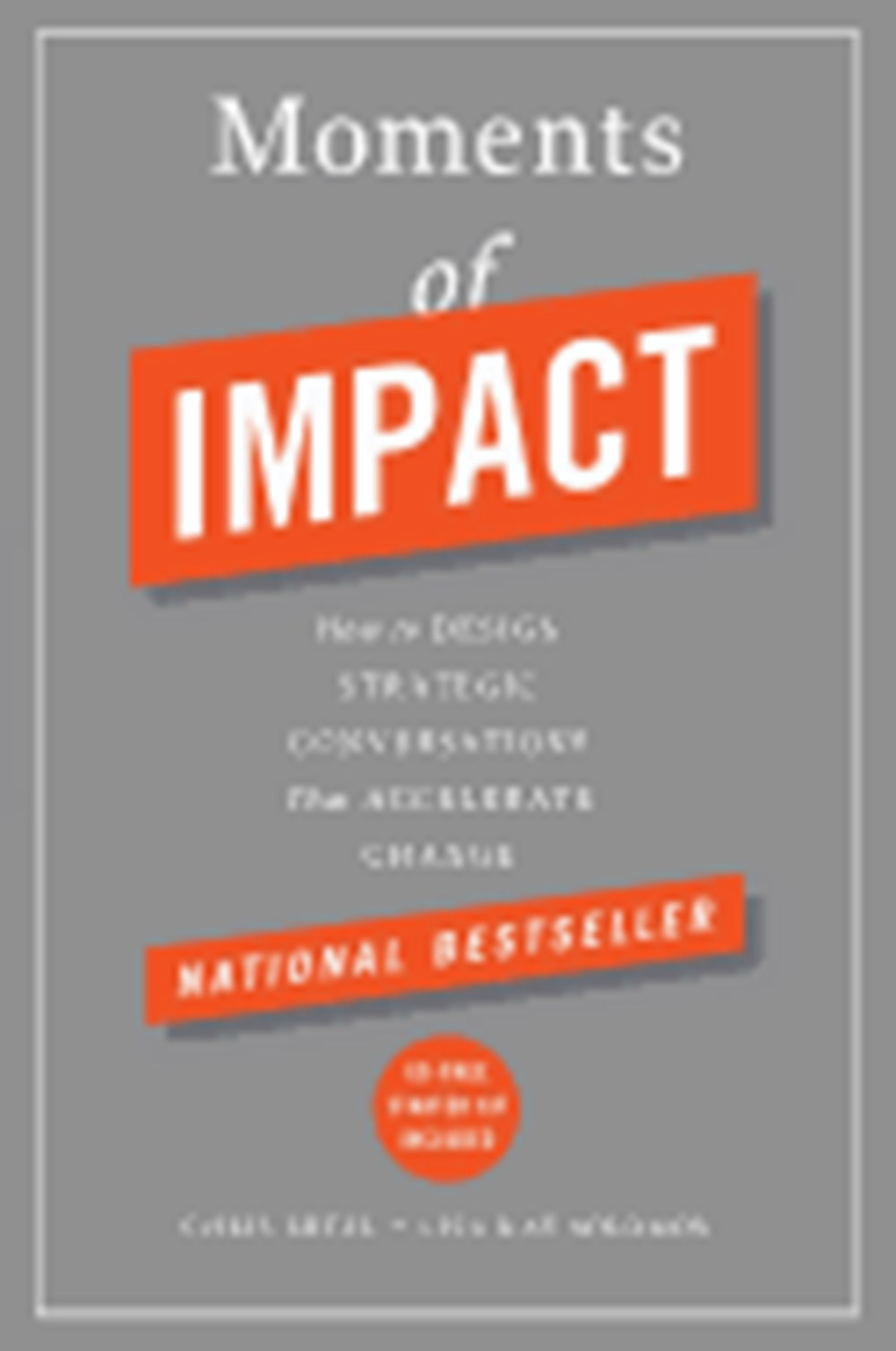 Moments of Impact How to Design Strategic Conversations That Accelerate Change