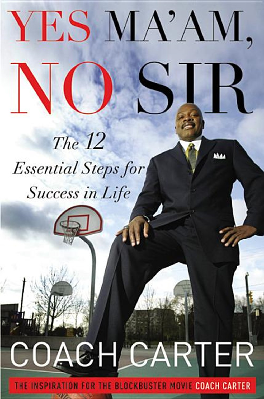 Yes Ma'am, No Sir The 12 Essential Steps for Success in Life