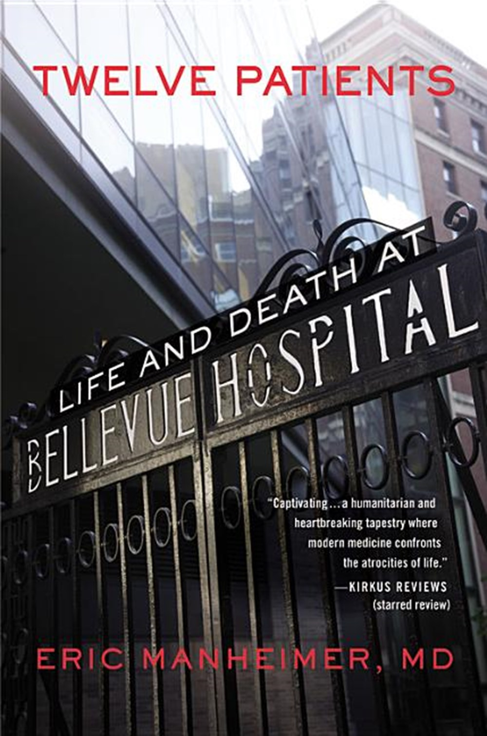 Twelve Patients Life and Death at Bellevue Hospital (the Inspiration for the NBC Drama New Amsterdam