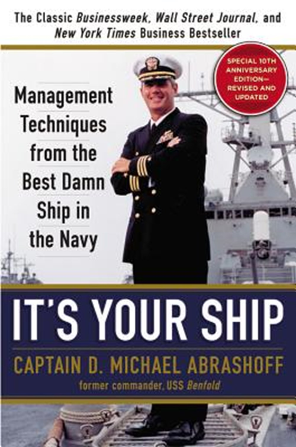 It's Your Ship Management Techniques from the Best Damn Ship in the Navy